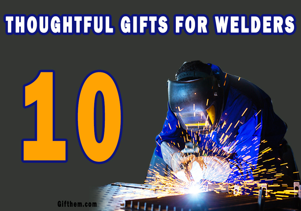 Gifts For Welders