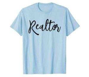 Realtor Broker TShirt - Gifts For Realtors