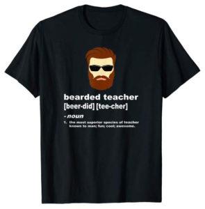 Funny Beard Teacher Shirt