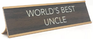 Funny Desk Plates - Gifts for uncles from nephew